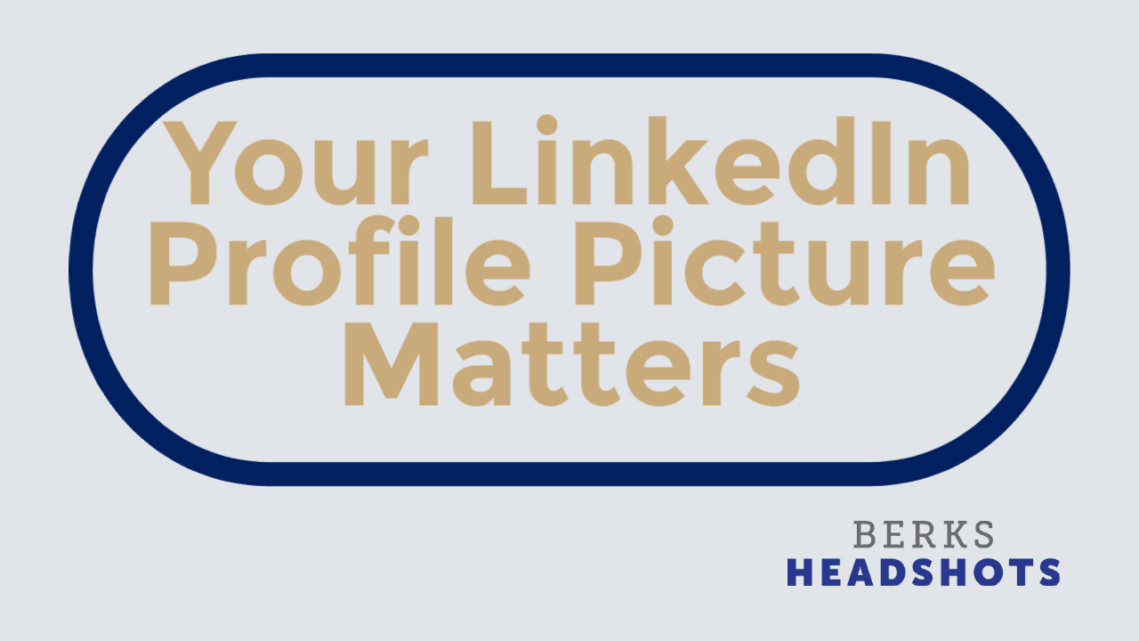5 Reasons Why Your LinkedIn Profile Picture Matters